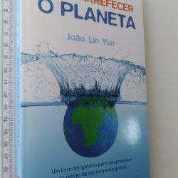 Como Arrefecer o Planeta - João Lin Yun