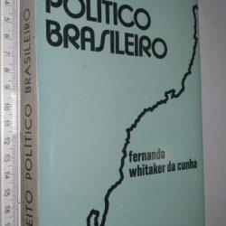 Direito político brasileiro (A estrutura constitucional) - Fernando Whitaker da Cunha