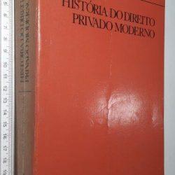 História do Direito Privado Moderno - Franz Wieacker