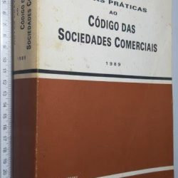 Notas práticas ao Código das Sociedades Comerciais - Abílio Neto