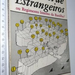 Nova lei de estrangeiros ou regimento interno da Bastilha - Marcello Cerqueira
