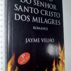 O rapto do senhor santo Cristo dos milagres - Jayme Velho