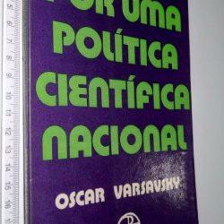 Por uma política científica nacional - Oscar Varsavsky