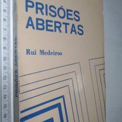 Prisões abertas - Rui Medeiros