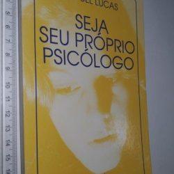 Seja seu próprio psicólogo - Miguel Lucas