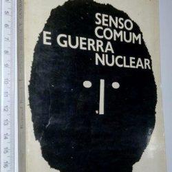 Senso comum e guerra nuclear - Bertrand Russell