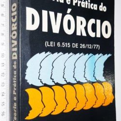 Teoria e prática do divórcio - Antonio Macedo de Campos