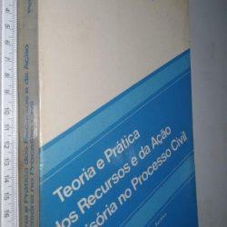 Teoria e prática dos recursos e da ação rescisória no Processo Civil - Pinto Ferreira