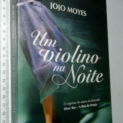 Um Violino na Noite - Jojo Moyes