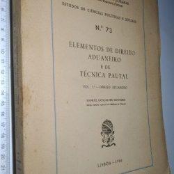 Elementos de Direito Aduaneiro e de Técnica Pautal (Vol. 1.° - Direito Aduaneiro) - Manuel Gonçalves Monteiro