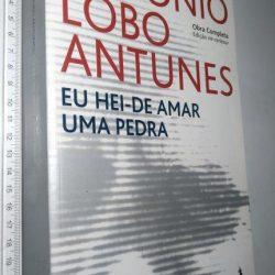 Eu Hei-de Amar Uma Pedra (1.a edição) - António Lobo Antunes