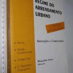 Regime do Arrendamento Urbano (Anotações e comentários) - Margarida Grave