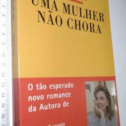 Uma Mulher não Chora - Rita Ferro