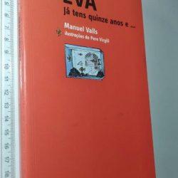 Eva Já tens quinze anos e... - Manuel Valls