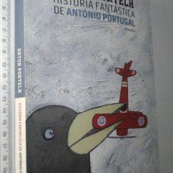 História fantástica de António Portugal - Artur Portela