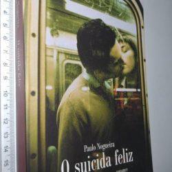 O Suicida Feliz - Paulo Nogueira