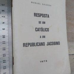 Resposta de um católico a um republicano jacobino - Manuel Saldida