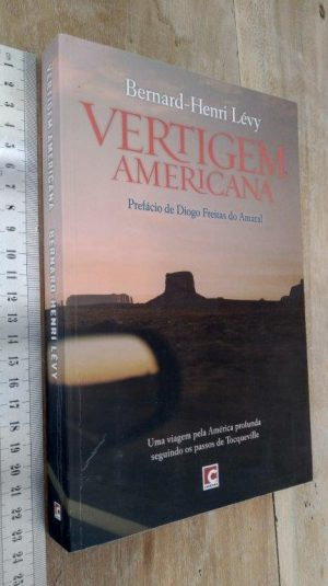 Vertigem Americana - Bernard-Henri Lévy