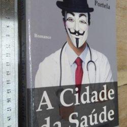 A cidade da saúde - Artur Portela
