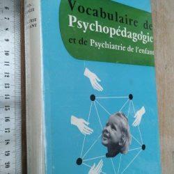 Vocabulaire de psychopédagogie et de psychiatrie de l'enfant - Robert Lafon