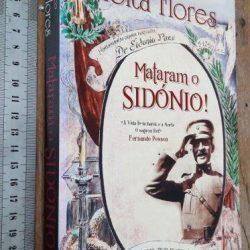 Mataram o Sidónio! - Francisco Moita Flores