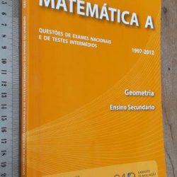Matemática A (Questões de exames nacionais e de testes intermédios 1997-2012 Geometria) -