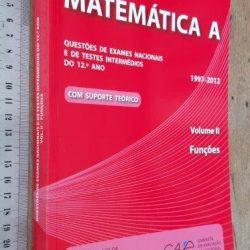 Matemática A (Questões de exames nacionais e de testes intermédios do 12.° ano - vol. II Funções) -