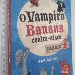 O Vampiro Banana Contra-ataca (Diário 4) - Tim Collins