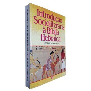Introdução Socioliterária à Bíblia Hebraica - Norman K. Gottwald