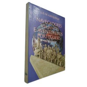 Navegadores Viajantes e Aventureiros Portugueses (Séc XV e XVI) Luís de Albuquerque