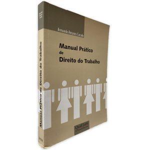 Manual Prático de Direito do Trabalho - Armado Antunes Curado