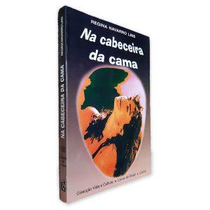 Na Cabeceira da Cama - Regina Navarro Lins