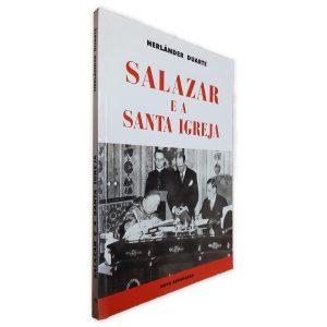 Salazar e a Santa Igreja - Herlânder Duarte