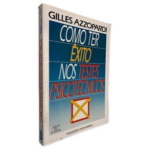Como Ter Êxito nos Testes Psicotécnicos - Gilles Azzopardi