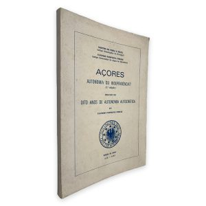 Açores Autonomia ou Indepedência - Oito Anos de Autonomia Autocrática - Candido Pamplona Forjaz