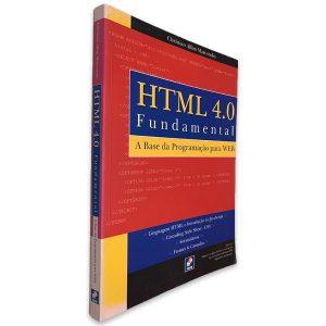 Html 4.0 Fundamental (A Base da Programação para Web) - Christian Alfim Marcondes