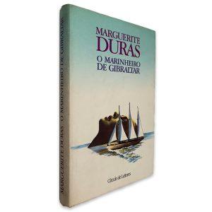 O Marinheiro de Gibraltar - Marguerite Duras