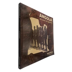 Angola (40 Anos de Guerra) - Encontros