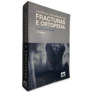 Critérios Fundamentais em Fracturas e Ortopedia - Luís M. Alvim Serra