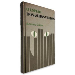 O Espião dos Olhos Verdes - Bernard Clavel