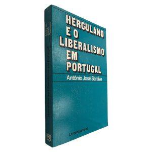 Herculano e o Liberalismo em Portugal - António José Saraiva