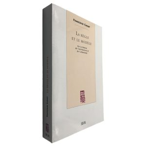 La Règle et le Modèle - Françoise Choay