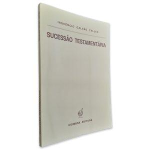 Sucessão Testamentária - Inocêncio Galvão Telles