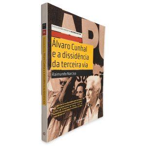 Álvaro Cunhal e a Dissidência da Terceira Via - Raimundo Narciso
