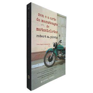 Zen e a Arte da Manutenção de Motocicletas - Robert M. Pirsig